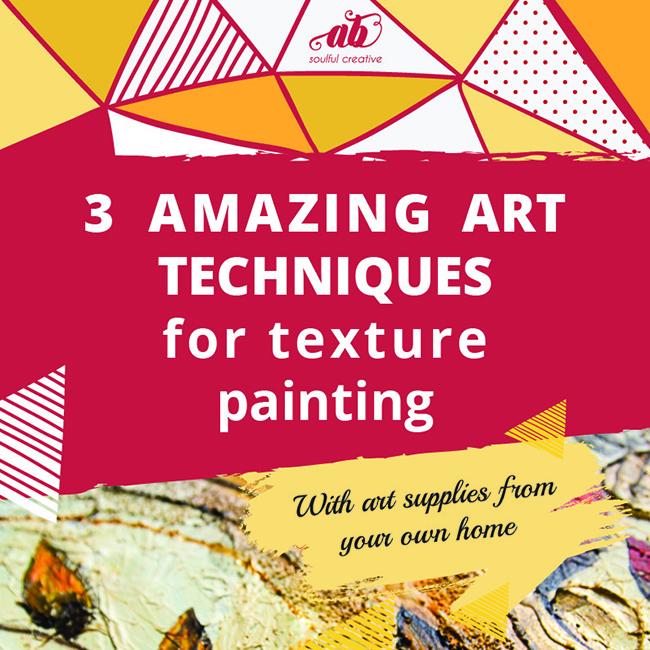 3 amazing art techniques for textured painting